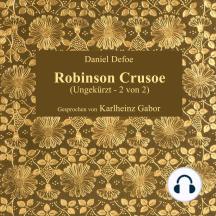 Robinson Crusoe: Ungekürzt - 2 von 2