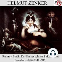 Rummy Blach: Der Kaiser schickt Soldaten aus