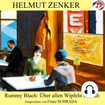 Rummy Blach: Über allen Wipfeln ist Ruh