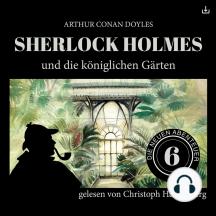 Sherlock Holmes und die königlichen Gärten: Die neuen Abenteuer