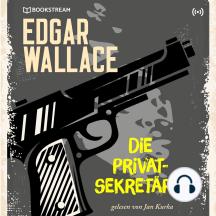 Edgar Wallace und der Fall: Die Privatsekretärin: Edgar Wallace Reihe 5