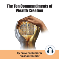 The Ten Commandments of Wealth Creation: Your Road to Riches Blueprint, for the Success You Truly Deserve!