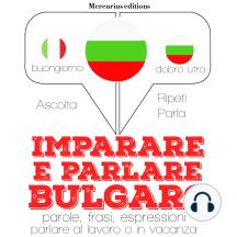 Imparare & parlare Bulgaro