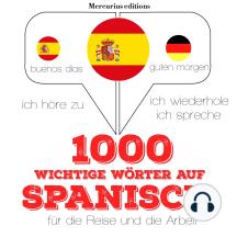 1000 wichtige Wörter auf Spanisch für die Reise und die Arbeit