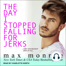 The Day I Stopped Falling for Jerks