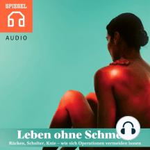 Leben ohne Schmerz: Rücken, Schulter, Knie - wie sich Operationen vermeiden lassen
