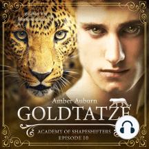 Goldtatze, Episode 10 - Fantasy-Serie: Academy of Shapeshifters