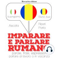 Imparare e parlare Rumeno
