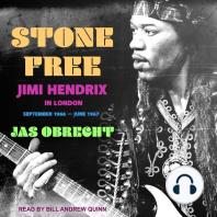 Stone Free: Jimi Hendrix in London, September 1966–June 1967