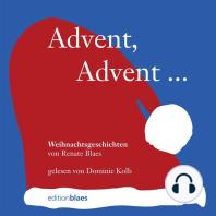 Advent, Advent …