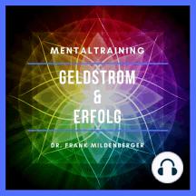 Mentaltraining: Geldstrom & Erfolg: Erfolgreich sein!