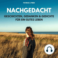 NACHGEDACHT - Geschichten, Gedanken und Gedichte für ein gutes Leben