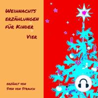 Weihnachtserzählungen für Kinder - Vier