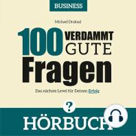 100 Verdammt gute Fragen – BUSINESS