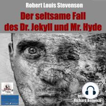 Der seltsame Fall des Dr. Jekyll und Mr. Hyde: gelesen von Richard Heinrich