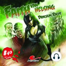 Faith - The Van Helsing Chronicles, Folge 40: Draculas Rache