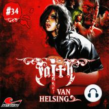 Faith - The Van Helsing Chronicles, Folge 34: Gefangen in der Psychoklinik
