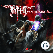 Faith - The Van Helsing Chronicles, Folge 44: Graues Grauen