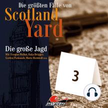 Die größten Fälle von Scotland Yard, Folge 29: Die große Jagd