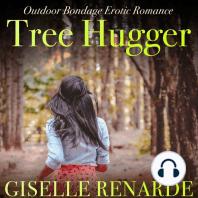Tree Hugger: Outdoor Bondage Erotic Romance