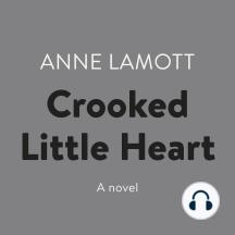 Crooked Little Heart: A Novel