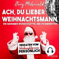 Ach, du lieber Weihnachtsmann - Die geheimen Wunschzettel der Prominenten - verraten vom Weihnachtsmann persönlich