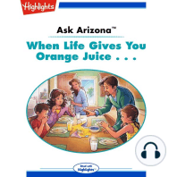 When Life Gives You Orange Juice . . .
