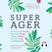 Super Ager: You Can Look Younger, Have More Energy, a Better Memory, and Live a Long and Healthy Life