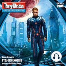 """Perry Rhodan 2984: Projekt Exodus: Perry Rhodan-Zyklus """"Genesis"""""""