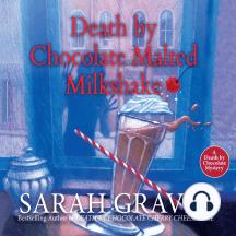 Death by Chocolate Malted Milkshake: A Death by Chocolate Mystery