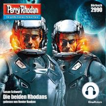 """Perry Rhodan 2990: Die beiden Rhodans: Perry Rhodan-Zyklus """"Genesis"""""""
