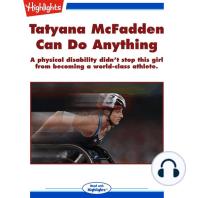 Tatyana McFadden Can Do Anything