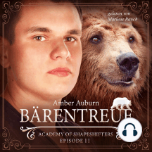 Bärentreue, Episode 11 - Fantasy-Serie: Academy of Shapeshifters