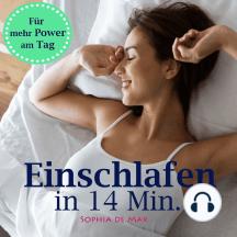 Einschlafen in 14 Minuten: für mehr Power am Tag