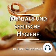 Mentale und seelische Hygiene
