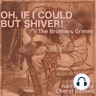 Oh, If I Could but Shiver!