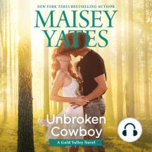 Unbroken Cowboy: A Gold Valley Novel
