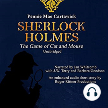 Sherlock Holmes: The Game of Cat and Mouse: A Short Mystery
