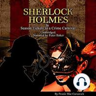 Sherlock Holmes in Season Tickets to a Crime Carnival