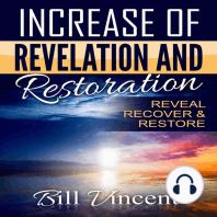 Increase of Revelation and Restoration