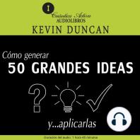 Cómo Generar 50 Grandes Ideas Y…Aplicarlas