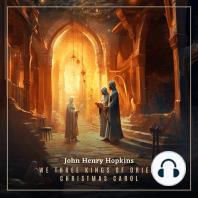 We Three Kings of Orient Are Christmas Carol