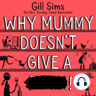 Why Mummy Doesn't Give A ****