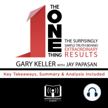The ONE Thing by Gary Keller: Key Takeaways, Summary & Analysis Included
