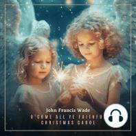 O Come All Ye Faithful Christmas Carol
