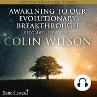 Awakening to our Evolutionary Breakthrough