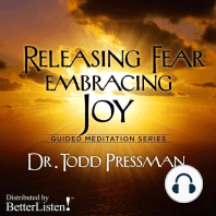 Releasing Fear, Embracing Joy