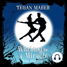 Witching for a Miracle: A Witches of Keyhole Lake Short Story