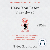 Have You Eaten Grandma?: Or, the Life-Saving Importance of Correct Punctuation, Grammar, and Good English