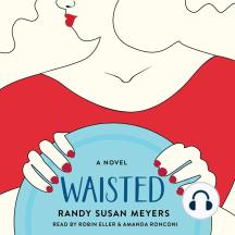 Waisted: A Novel